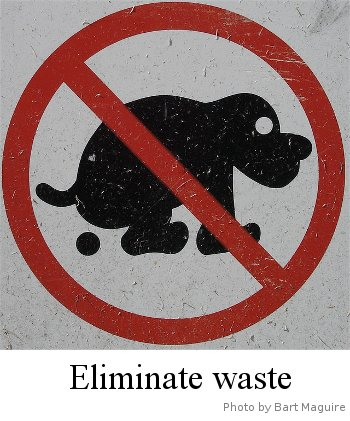 Eliminate waste - photo by Bart Maguire