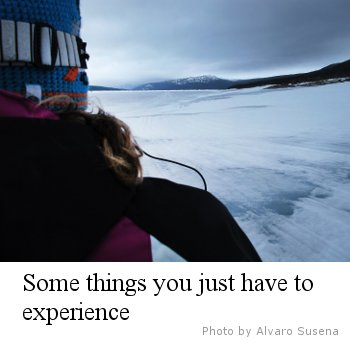 Some things you just have to experience - Photo by Alvaro Susena
